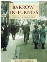 A History of Barrow-in-Furness (History and Celebration) Bob Thompson